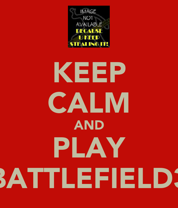 KEEP CALM AND PLAY BATTLEFIELD3