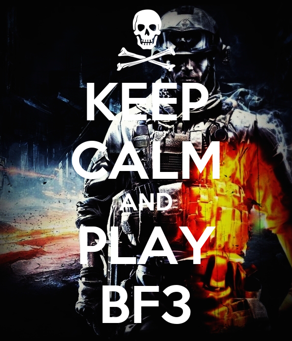 KEEP CALM AND PLAY BF3