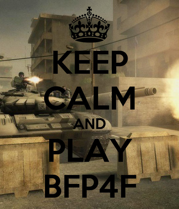 KEEP CALM AND PLAY BFP4F