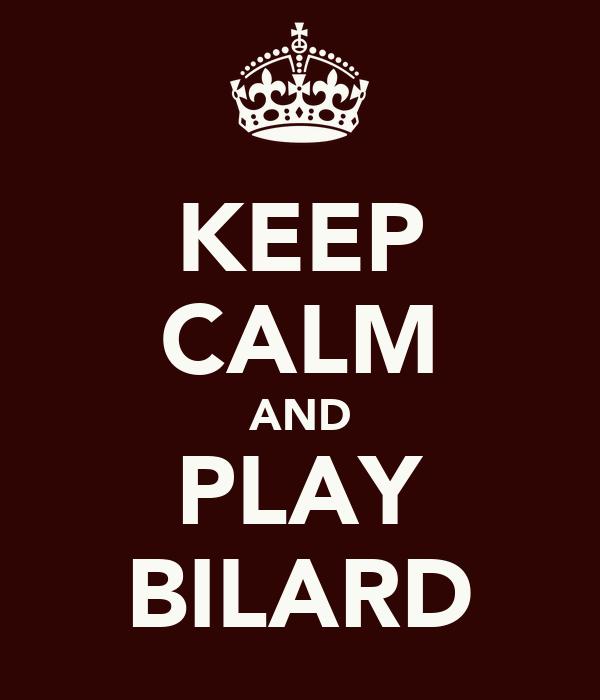 KEEP CALM AND PLAY BILARD