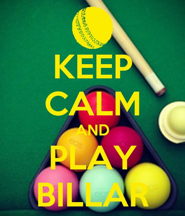 KEEP CALM AND PLAY BILLAR
