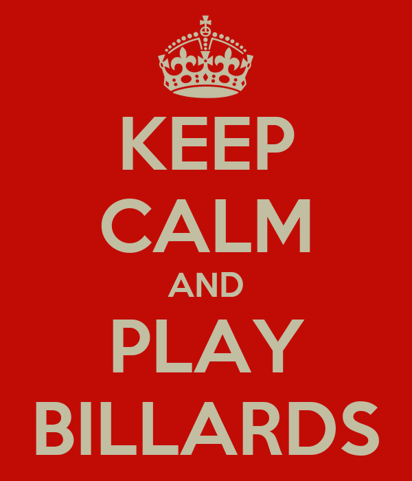 KEEP CALM AND PLAY BILLARDS