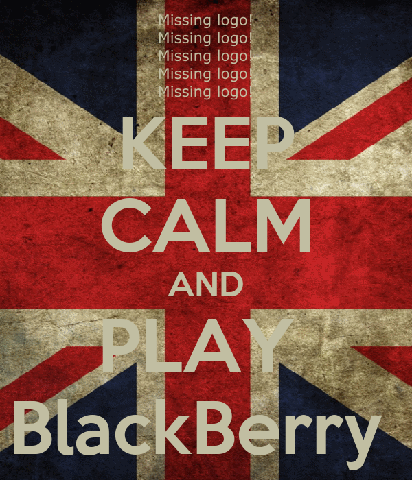 KEEP CALM AND PLAY  BlackBerry