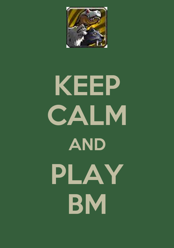 KEEP CALM AND PLAY BM