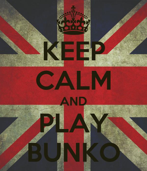 KEEP CALM AND PLAY BUNKO