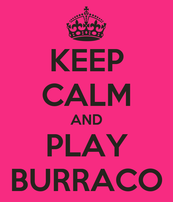 KEEP CALM AND PLAY BURRACO