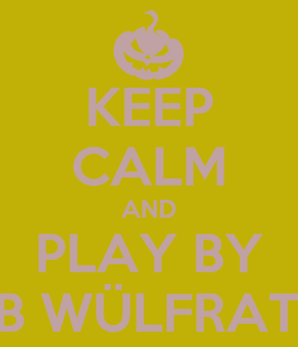 KEEP CALM AND PLAY BY TB WÜLFRATH