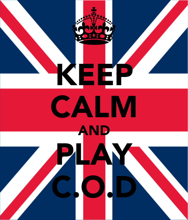 KEEP CALM AND PLAY C.O.D