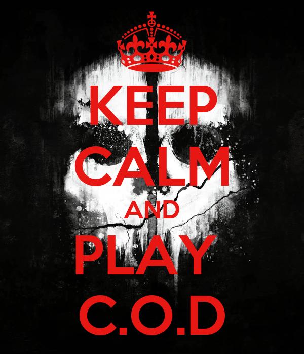 KEEP CALM AND PLAY  C.O.D