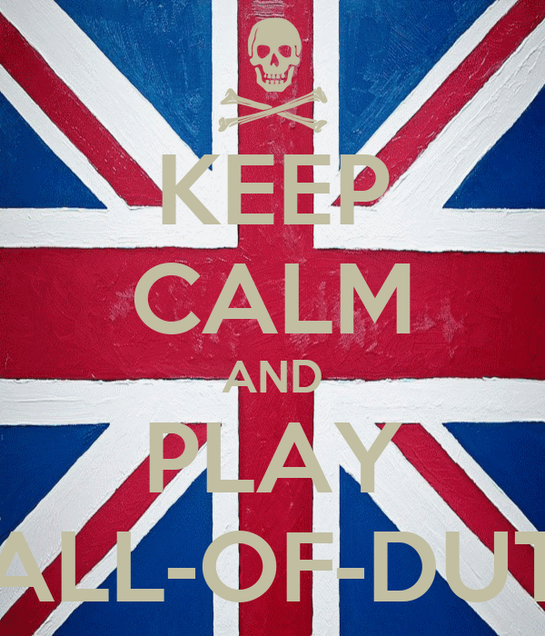 KEEP CALM AND PLAY CALL-OF-DUTY