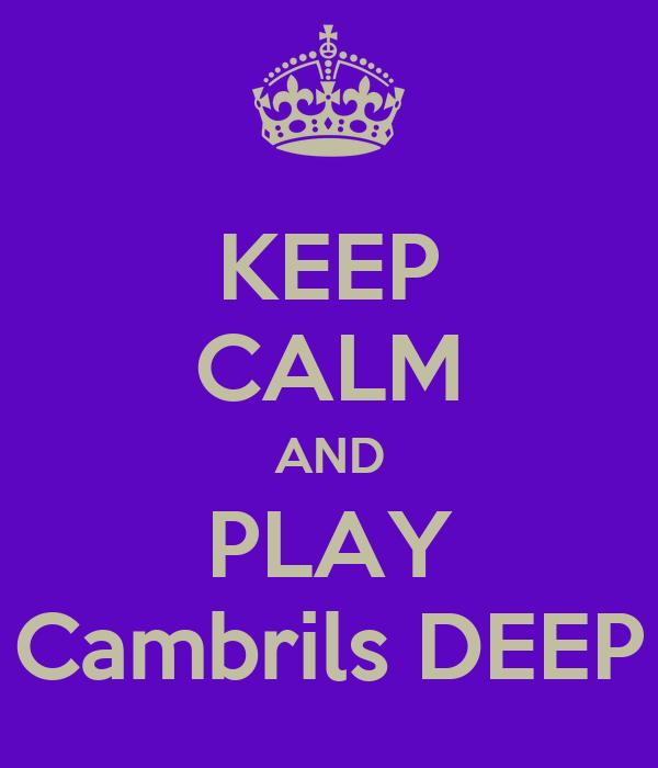 KEEP CALM AND PLAY Cambrils DEEP