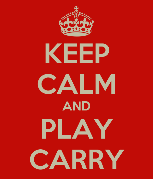 KEEP CALM AND PLAY CARRY