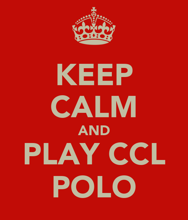 KEEP CALM AND PLAY CCL POLO