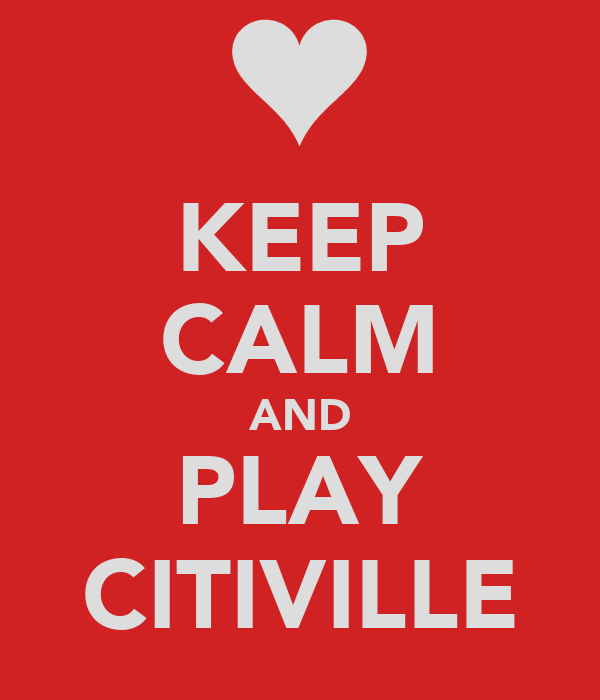 KEEP CALM AND PLAY CITIVILLE