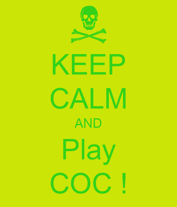 KEEP CALM AND Play COC !