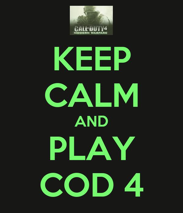 KEEP CALM AND PLAY COD 4