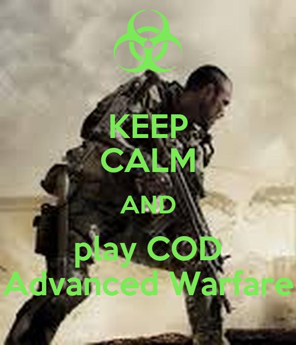 KEEP CALM AND play COD Advanced Warfare