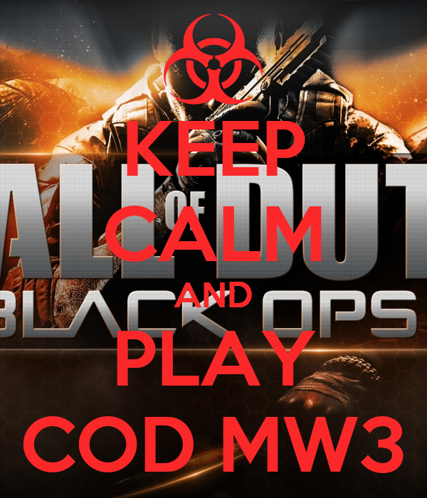 KEEP CALM AND PLAY COD MW3