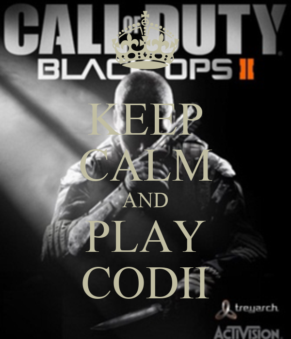 KEEP CALM AND PLAY CODII