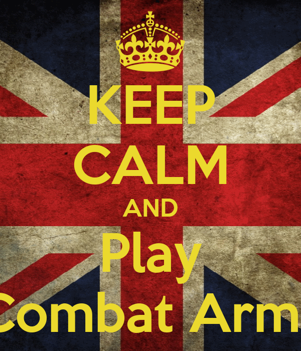 KEEP CALM AND Play Combat Arms