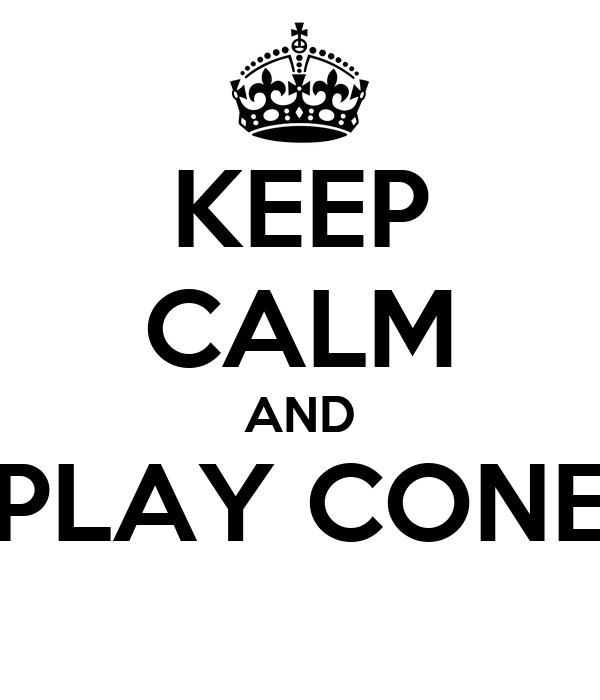 KEEP CALM AND PLAY CONE
