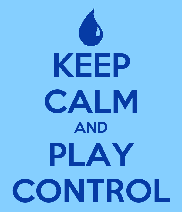 KEEP CALM AND PLAY CONTROL