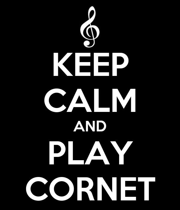 KEEP CALM AND PLAY CORNET