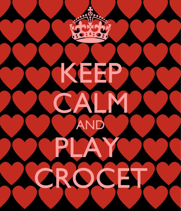 KEEP CALM AND PLAY  CROCET