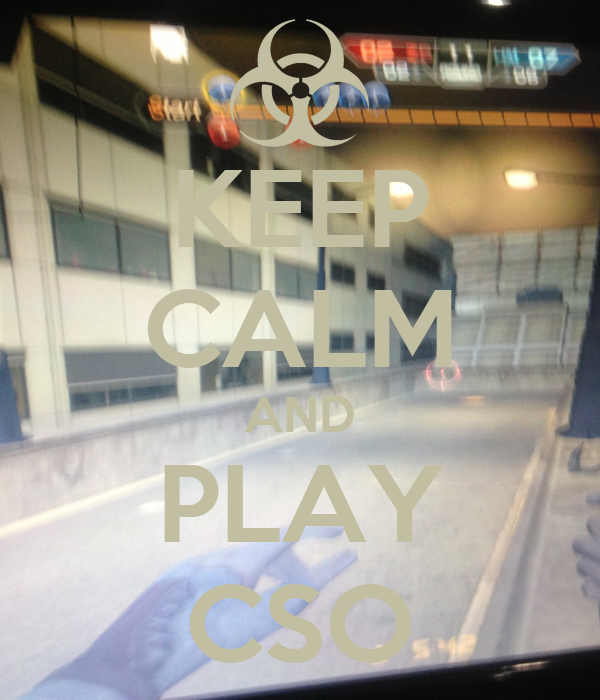 KEEP CALM AND PLAY CSO