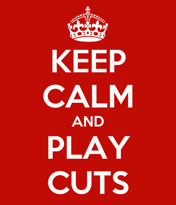 KEEP CALM AND PLAY CUTS