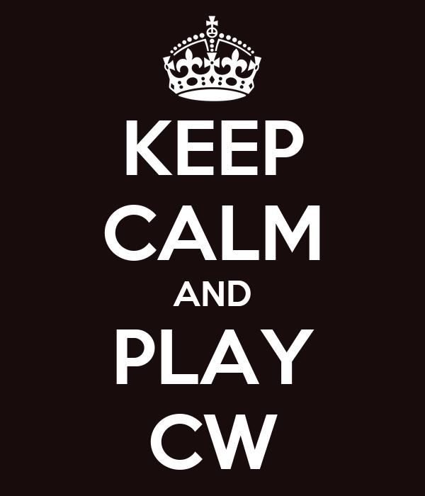 KEEP CALM AND PLAY CW