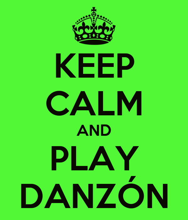 KEEP CALM AND PLAY DANZÓN