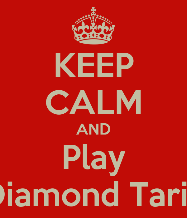 KEEP CALM AND Play Diamond Taric