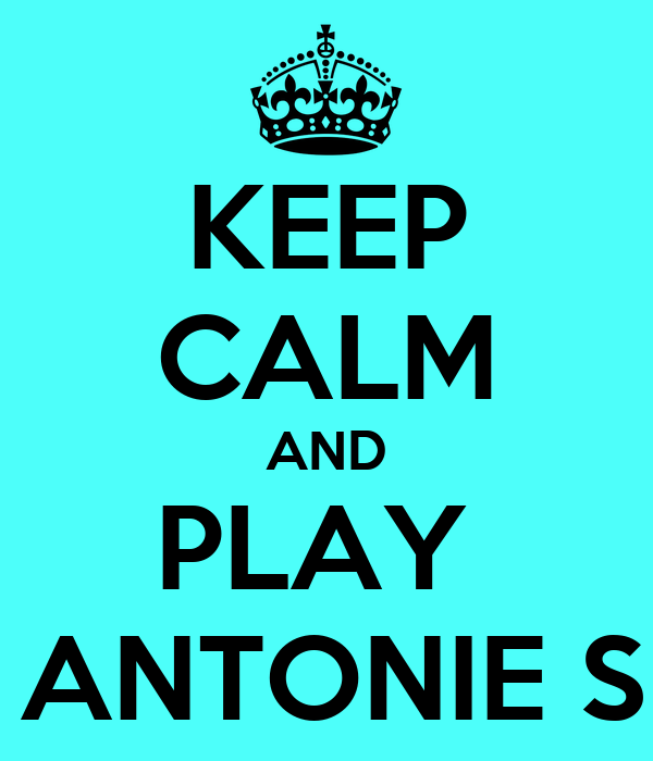 KEEP CALM AND PLAY  DJ ANTONIE SET