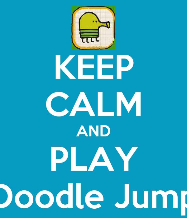 KEEP CALM AND PLAY Doodle Jump
