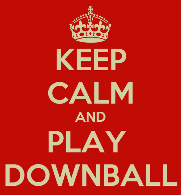 KEEP CALM AND PLAY  DOWNBALL
