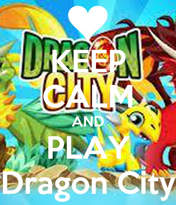KEEP CALM AND PLAY Dragon City