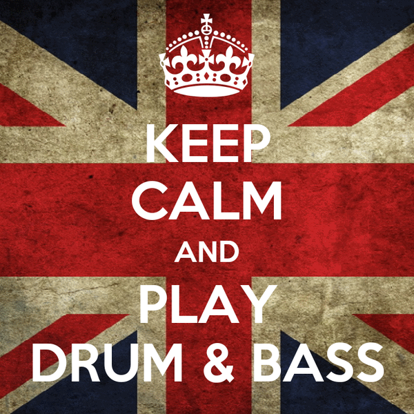 KEEP CALM AND PLAY DRUM & BASS