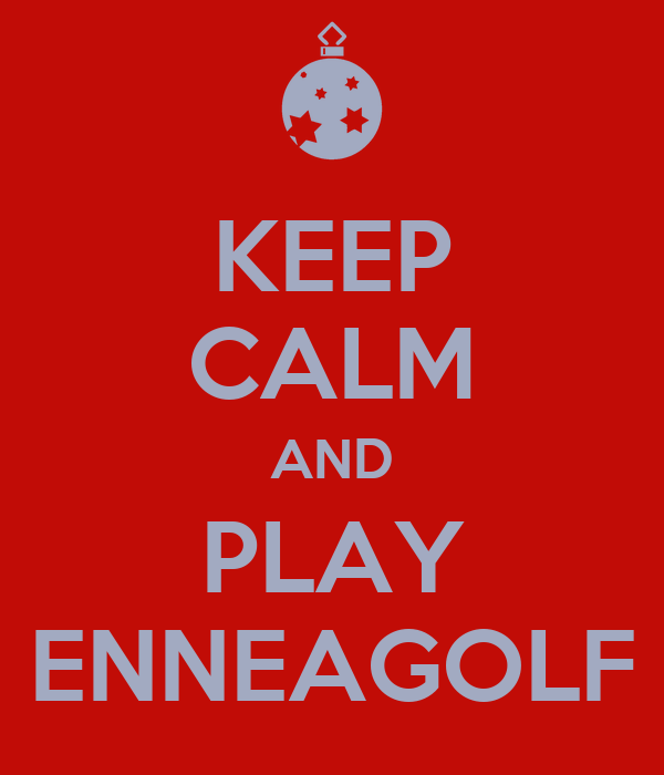 KEEP CALM AND PLAY ENNEAGOLF