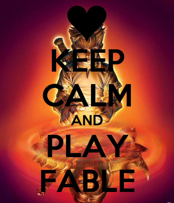 KEEP CALM AND PLAY FABLE