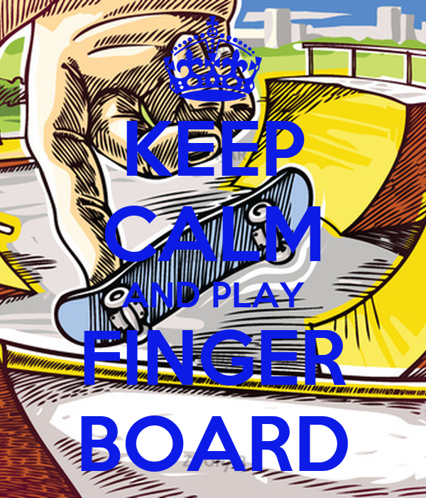 KEEP CALM AND PLAY FINGER BOARD