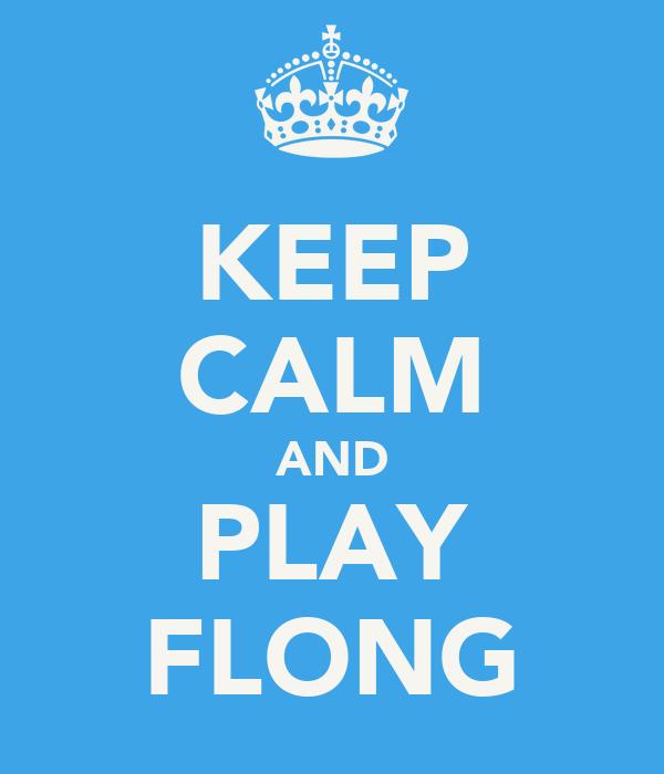 KEEP CALM AND PLAY FLONG