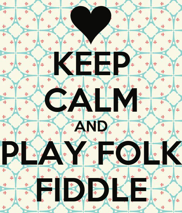 KEEP CALM AND PLAY FOLK FIDDLE