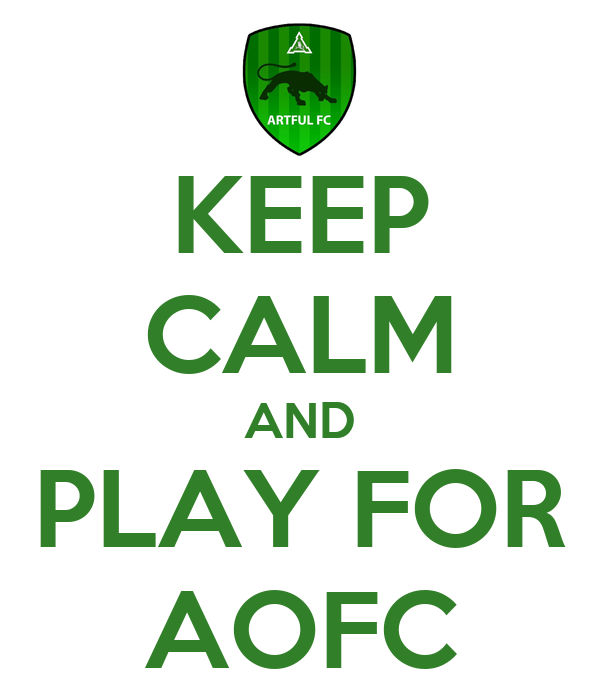 KEEP CALM AND PLAY FOR AOFC