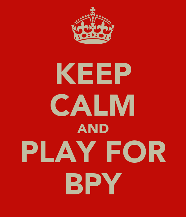 KEEP CALM AND PLAY FOR BPY