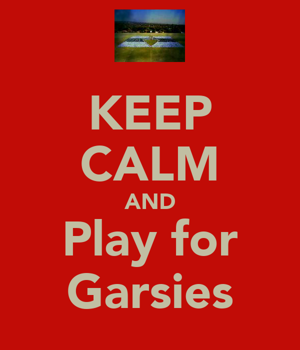 KEEP CALM AND Play for Garsies