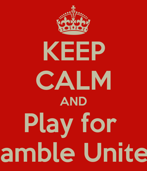 KEEP CALM AND Play for  Hamble United