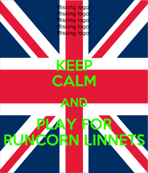 KEEP CALM AND PLAY FOR RUNCORN LINNETS