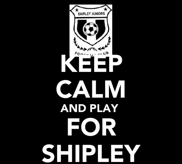 KEEP CALM AND PLAY  FOR SHIPLEY