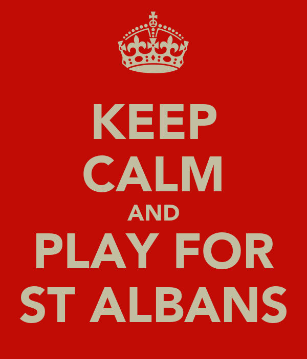 KEEP CALM AND PLAY FOR ST ALBANS